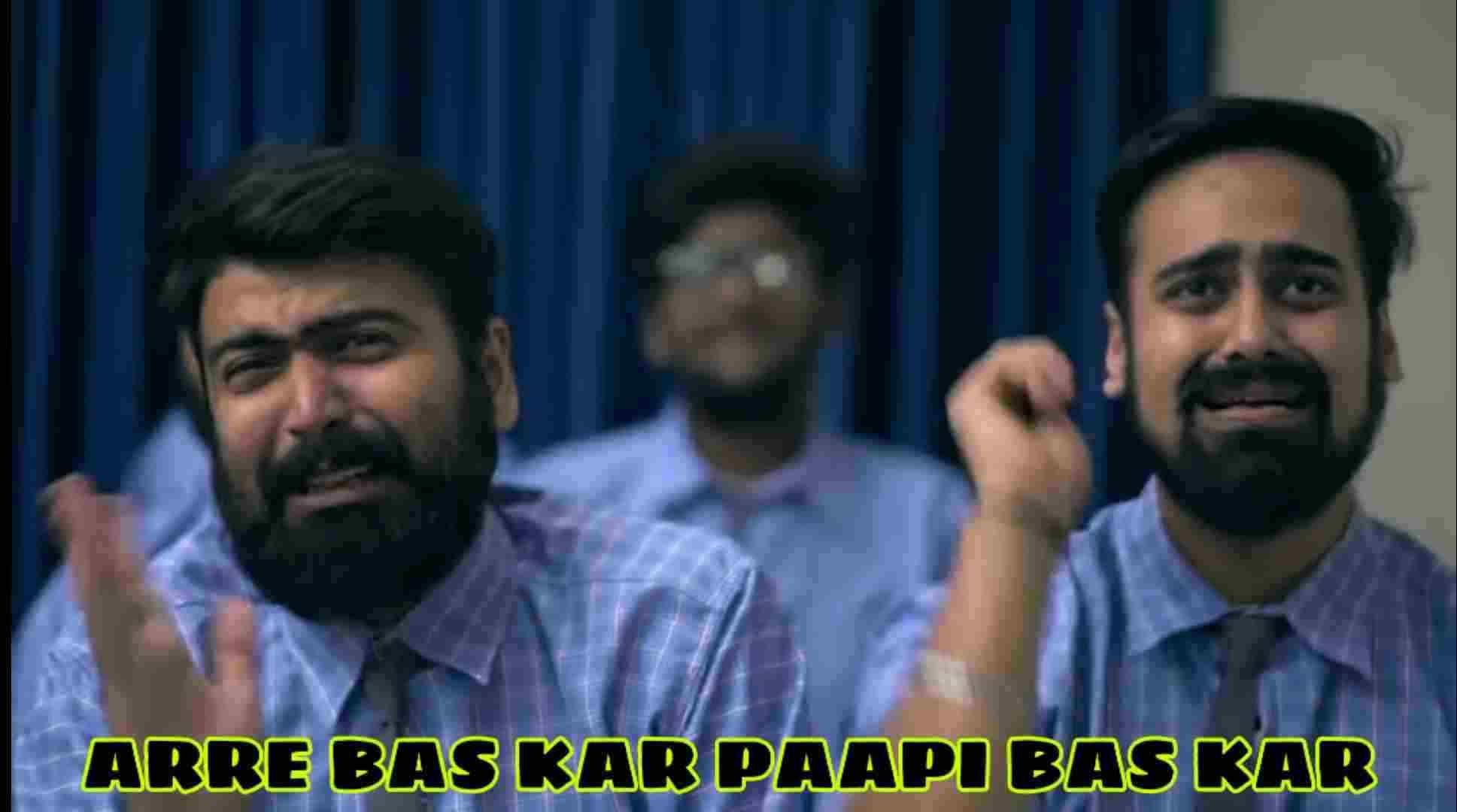 are bas kar paapi bas kar aashish chanchlani meme template