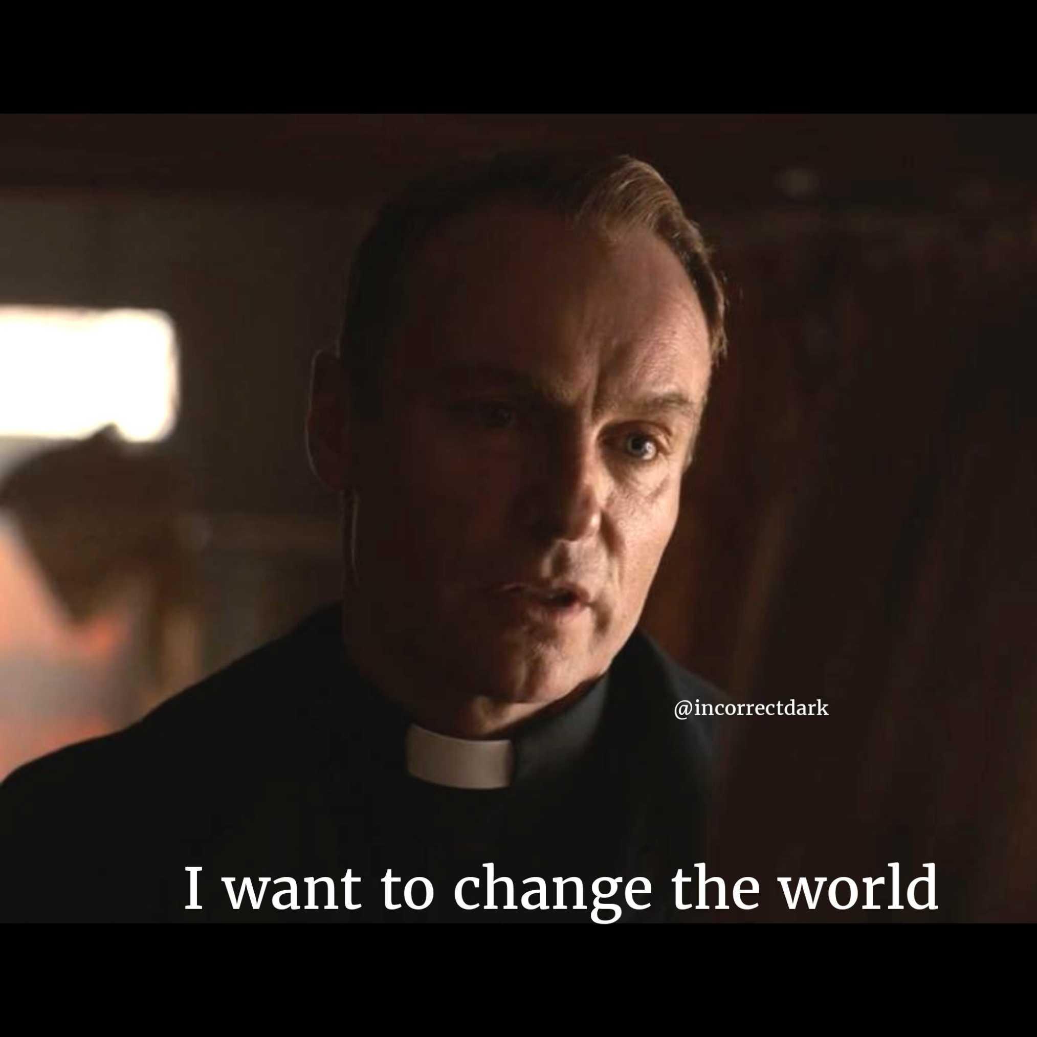 i want to change the world dark meme template