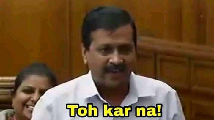 toh kar na arvind Kejriwal meme template