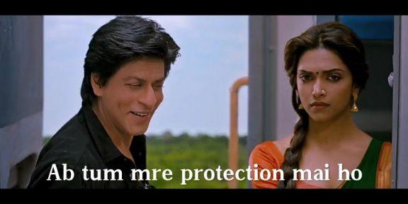 ab tum meri protection mein ho Shahrukh Khan deepika padukone Chennai express meme templates