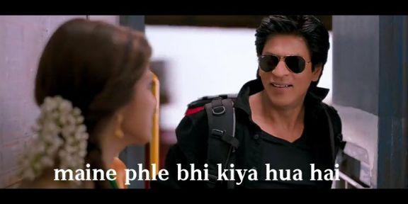 maine pehle bhi kiya hua hai Shahrukh Khan chennai express meme