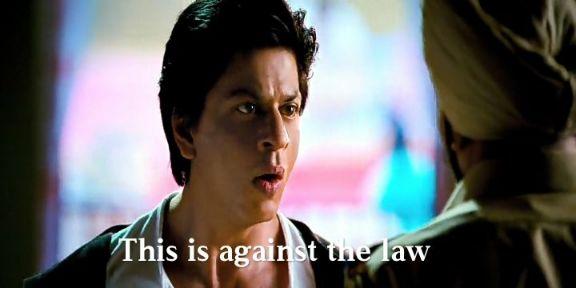 this is against the law Shahrukh Khan chennai express