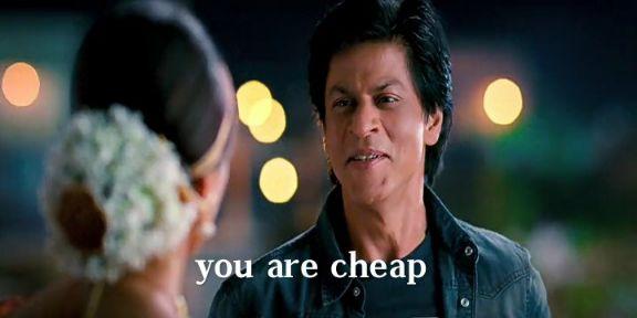 you are cheap Shahrukh Khan Chennai express meme template