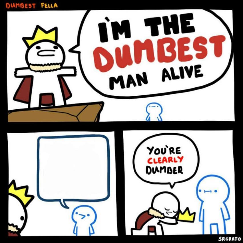 Dumbest Man Alive