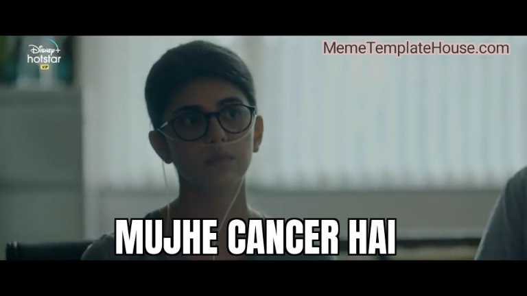 Mujhe cancer hai dil bechara sushant singh rajput meme template