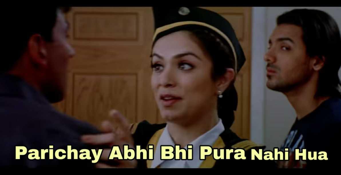 Parichay abhi bhi pura nahi hua garam masala meme template