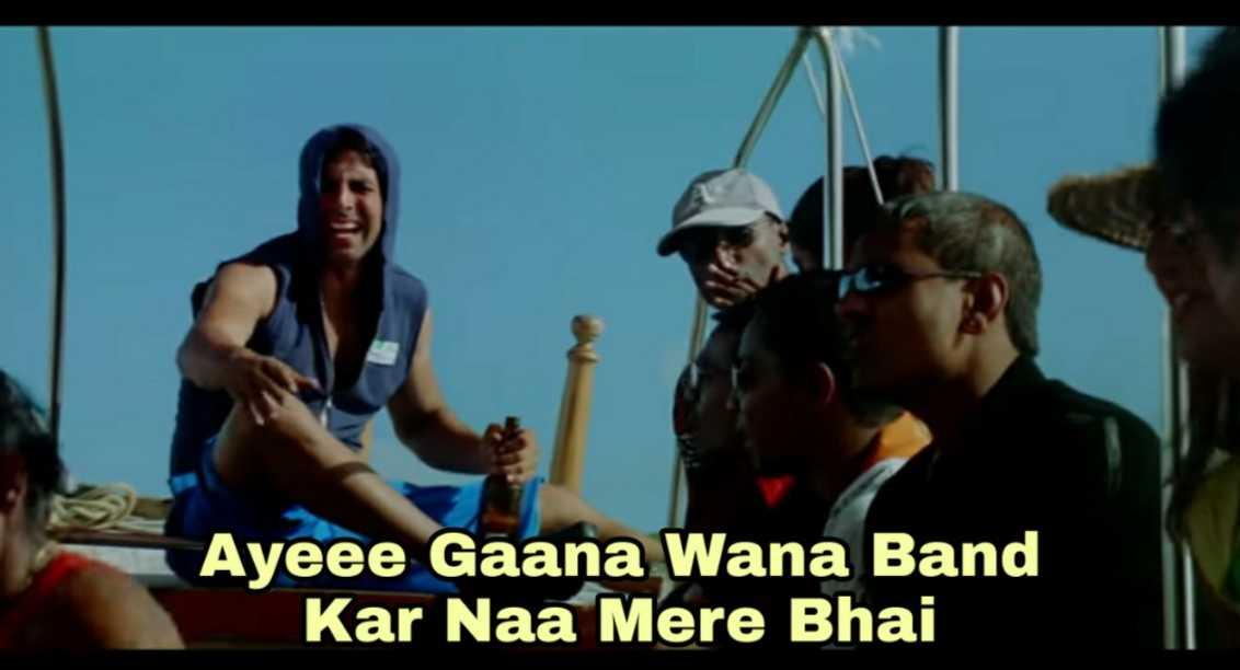aey gana vana band kar na mere bhai garam masala meme templ