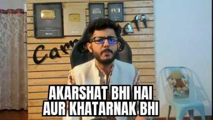akarshak bhi hai or khatarnak bhi carryminati meme template