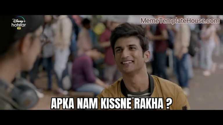 apka nam kissne rakha dil bechara sushant singh rajput meme template