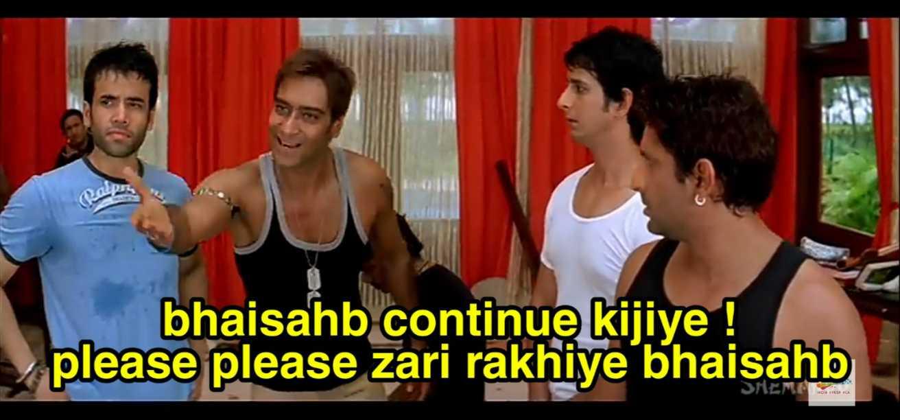bhaisahab continue kijiye please golmaal meme template