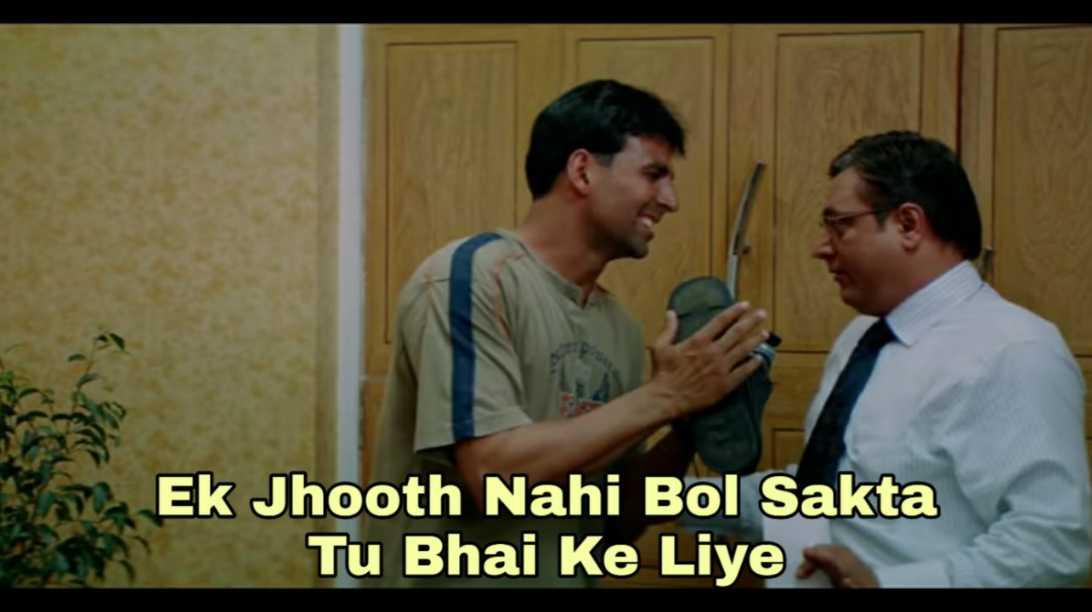 ek jhooth nahi bol sakta tu bhai ke liye akshay kumar garam masala meme template