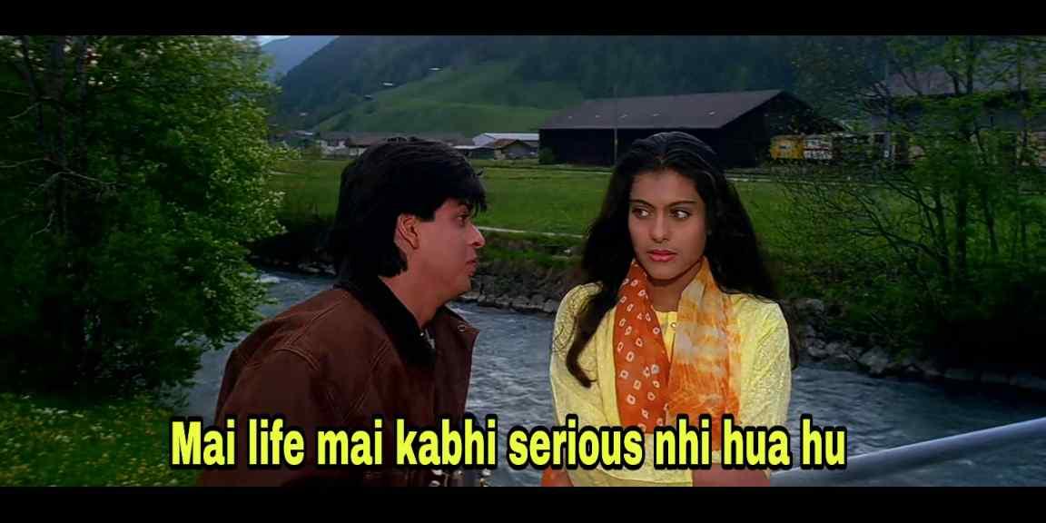 mai life mein kabhi serious nahi hua hun ddlj meme template