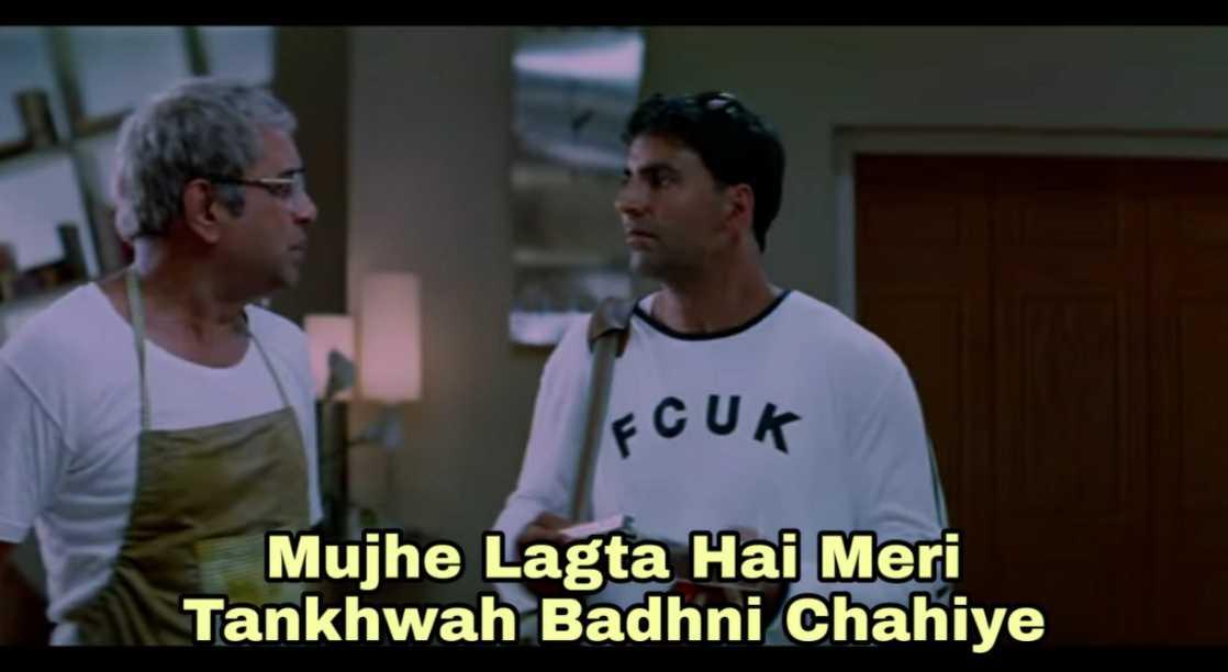 mujhe lagta hai meri tankhwa bhadni chaiye garam masala meme template