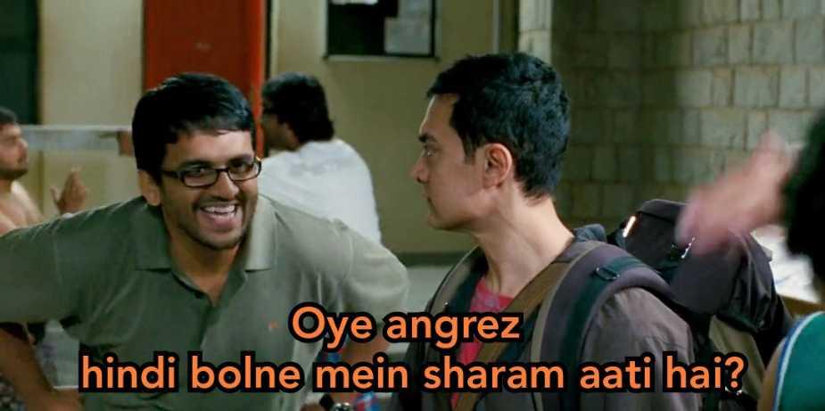 oye angrez hindi bolne mein sharam aati hai 3 idiots meme template