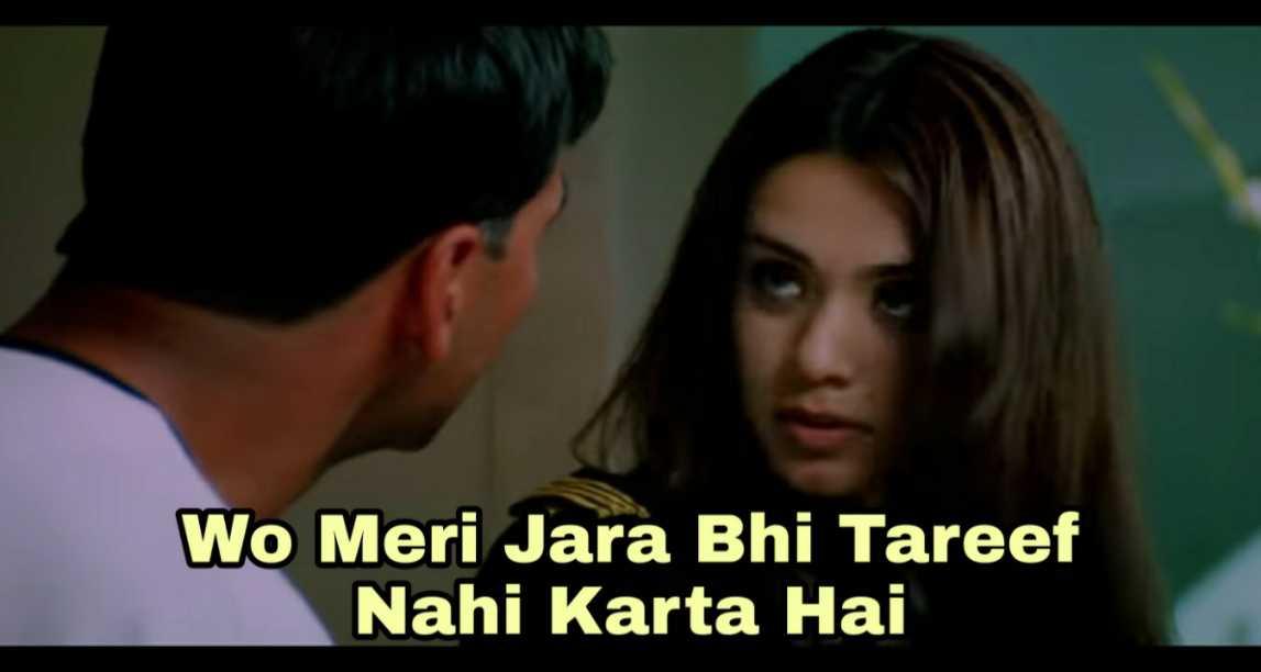 wo meri jara bhi tariff nahi karta hai garam masala meme template
