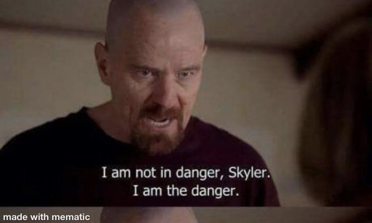 i am the danger meme template breaking bad heisenberg