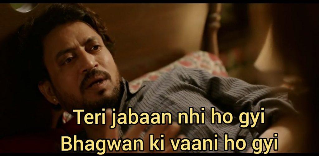 teri jaban nahi hogi bhgwan ki vaani ho gyi irrfan khan Hindi medium meme template