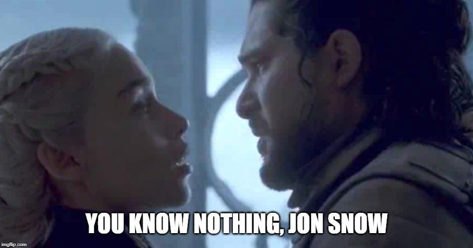 you know nothing daenerys john snow meme template