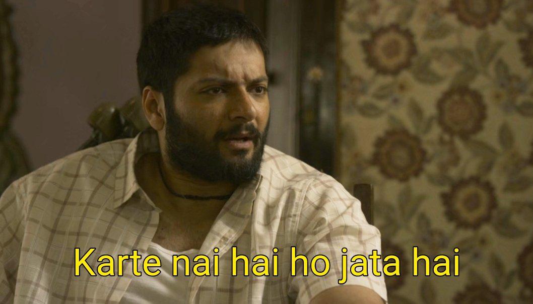 karte nahi hai ho jata hai mirzapur meme template