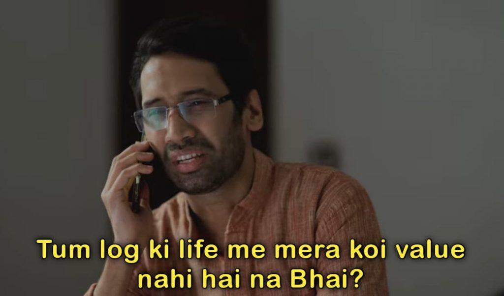 tum log ki life mein mera koi value nahi hai na bhai aspirant meme template